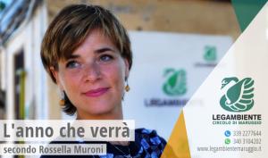 L'anno che verrà, secondo Rossella Muroni, presidente nazionale Legambiente