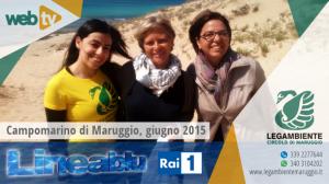 VIDEO – La nota trasmissione LINEABLU di Rai 1, sulle dune di Campomarino di Maruggio nel giugno 2015, con la partecipazione dei ragazzi della Legambiente di Maruggio