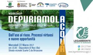 """22 marzo 2017 – Giornata Mondiale dell'Acqua  """"Depuriamolacqua: dall'uso al riuso. Processi virtuosi e nuove opportunità"""""""