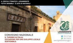 """Il turismo in Italia: occasione per uno sviluppo locale sostenibile. Convegno nazionale a Bari il 22 e 23 Settembre 2017 a cura del circolo tematico LEGAMBIENTE """"Città Invisibili"""" con sede in Roma"""