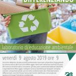 Crescere insieme… DIFFERENZIANDO laboratorio di educazione ambientale, venerdì 9 agosto 2019 rivolto ai bambini della colonia estiva comunale presso il Centro del Riuso di Maruggio (Ta)