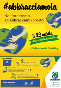 #ABBRACCIAMOLA | Noi torneremo ad abbracciarci presto. Lei ha bisogno di noi. Anche ora. Il 22 aprile Abbracciamola!  Flash mob virtuale per la Giornata Mondiale della Terra.